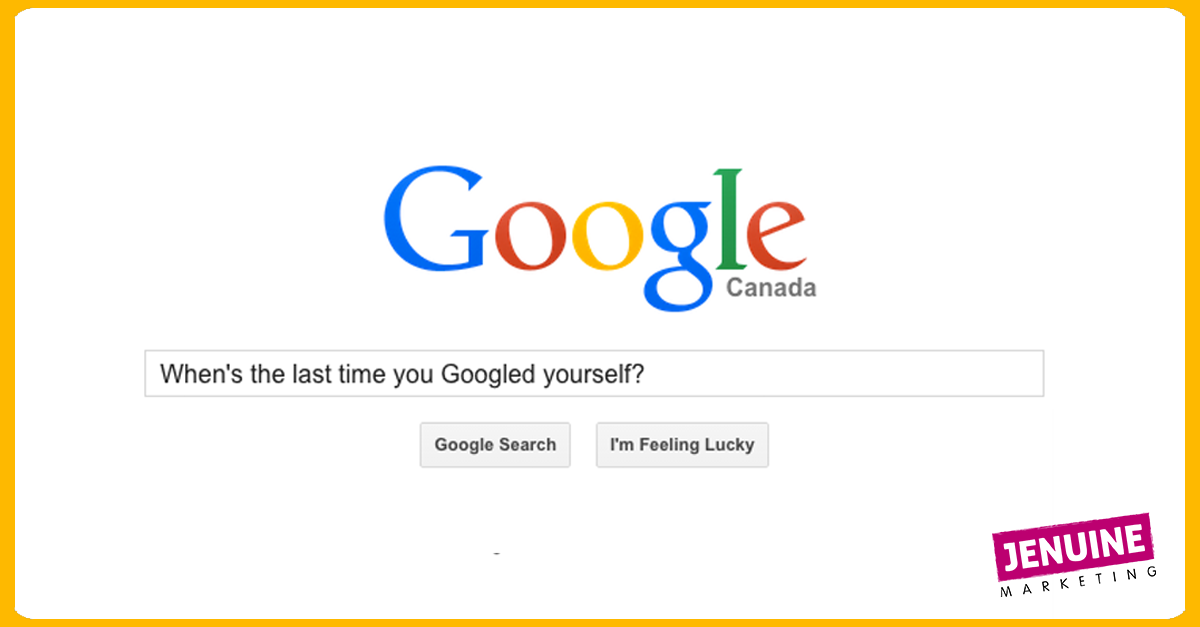 Why is it important to Google yourself