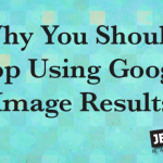 Why You Should Stop Using Google Image Results